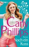 Noch ein Kuss: Roman - Carly Phillips