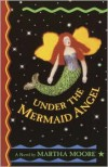 Under the Mermaid Angel - Martha Moore