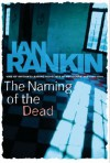 The Naming of the Dead (Inspector Rebus, #16) - Ian Rankin