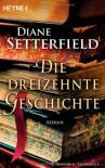 Die dreizehnte Geschichte - Diane Setterfield, Anke Kreutzer, Eberhard Kreutzer