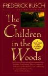 Children in the Woods - Frederick Busch