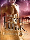 For Love of War - Kiernan Kelly