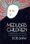 Medusa's children - Bob Shaw