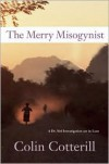 The Merry Misogynist - Colin Cotterill