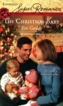 The Christmas Baby (Brothers Kincaid, Bookk 3) (Harlequin Superromance #1457) - Eve Gaddy
