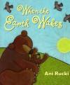 When the Earth Wakes - Ani Rucki