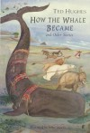 How the Whale Became and Other Stories - Ted Hughes