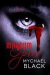 Magnum Opus - Mychael Black