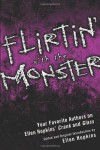 Flirtin' With the Monster: Your Favorite Authors on Ellen Hopkins' Crank and Glass - Ellen Hopkins, Terri  Clark, Niki Burnham, Megan Kelley Hall, Susan Hart Lindquist, Mary Bryan, Gail Giles, Micol Ostow, Cinda Williams Chima