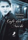 Café der Nacht - Susann Julieva