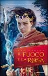 Il fuoco e la rosa (Fire and Thorns #1) - Rae Carson