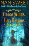 Fierce Winds and Fiery Dragons (Dusky Hollows Book 1) - Nan Sweet