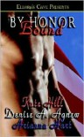 By Honor Bound - Denise A. Agnew,  Kate Hill,  Arianna Hart