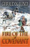 Fire of the Covenant: The Story of the Willie and Martin Handcart Companies - Gerald N. Lund