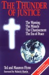 The Thunder of Justice: The Warning, the Miracle, the Chastisement, the Era of Peace - Ted Flynn