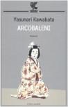 Arcobaleni - Yasunari Kawabata