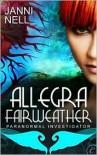 Allegra Fairweather (Allegra Fairweather Mystery #1) - Janni Nell