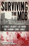 Surviving the Mob: A Street Soldier's Life Inside the Gambino Crime Family - Dennis Griffin,  Andrew DiDonato