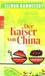 Der Kaiser von China - Tilman Rammstedt