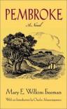 Pembroke: A Novel - Mary E.Wilkins Freeman