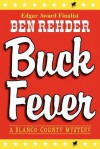 Buck Fever: A Blanco County Mystery (Blanco County Mysteries) - Ben Rehder