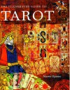 The Illustrated Guide to Tarot - Naomi Ozaniec