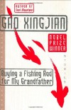 Buying a Fishing Rod for My Grandfather: Stories - Gao Xingjian