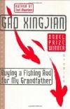Buying a Fishing Rod for My Grandfather: Stories - Gao Xingjian