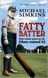 Fatty Batter - Michael Simkins