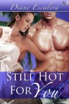 Still Hot For You - Diane Escalera