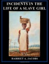 Incidents in the Life of a Slave Girl - Harriet Ann Jacobs