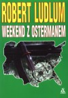Weekend z Ostermanem - Robert Ludlum