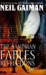 The Sandman, Vol. 6: Fables and Reflections (The Sandman, #6) - Neil Gaiman, Tritobia Hayes Benjamin, Stan Woch, Bryan Talbot, P. Craig Russell