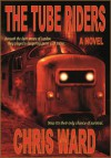 The Tube Riders  - Chris  Ward