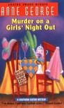 Murder on a Girls' Night Out - Anne George