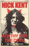 NEW Nick Kent - Apathy For The Devil: A 1970's (CD) - NICK KENT