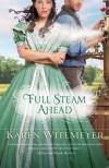 Full Steam Ahead - Karen Witemeyer