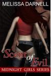 Midnight Girls Series #1: Scent of Evil - Melissa Darnell
