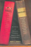 Novel History: Historians and Novelists Confront America's Past (and Each Other) -