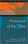 Humanism of the Other - Emmanuel Lévinas, Nidra Poller, Emmanuel Lévinas, Richard A. Cohen