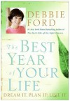 The Best Year of Your Life: Dream It, Plan It, Live It - Debbie Ford