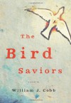 The Bird Saviors - William J. Cobb