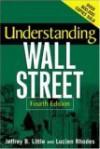 Understanding Wall Street - Jeffrey B. Little, Lucien Rhodes