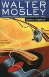 Gone Fishin' - Walter Mosley