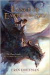Lance of Earth and Sky - Erin Hoffman