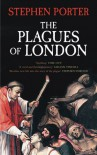 The Plagues of London - Stephen Porter