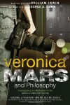 Veronica Mars and Philosophy: Investigating the Mysteries of Life (Which is a Bitch Until You Die) (The Blackwell Philosophy and Pop Culture Series) -