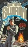 Mathew Swain: When Trouble Beckons - Mike McQuay