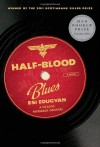 Half-Blood Blues - Esi Edugyan