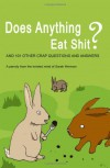 Does Anything Eat Shit?: And 101 Other Stupid Questions - Sarah Herman